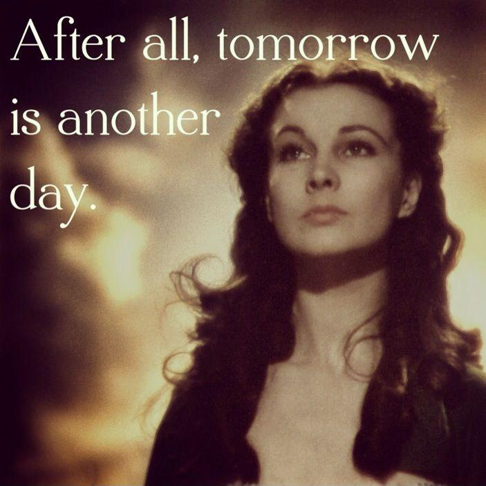 After all, tomorrow is another day Picture Quote #1