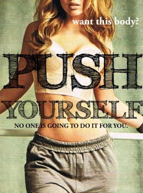 Want this body? Push yourself, no one is going to do it for you Picture Quote #1