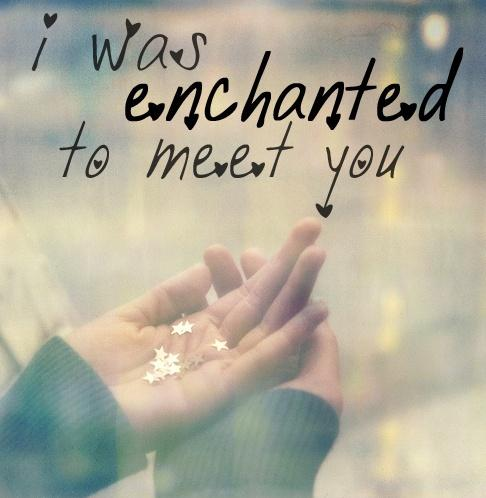 I was enchanted to meet you Picture Quote #1