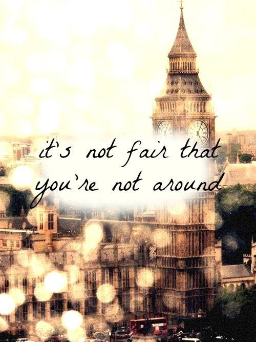 It's not fair that you're not around Picture Quote #1