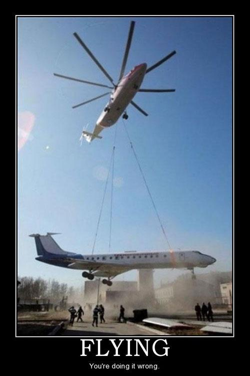 Flying. You're doing it wrong Picture Quote #1