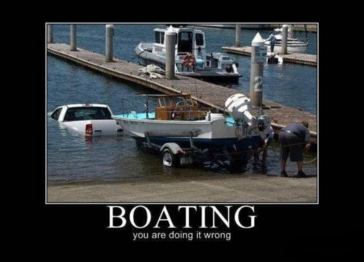 Boating. You're doing it wrong Picture Quote #1