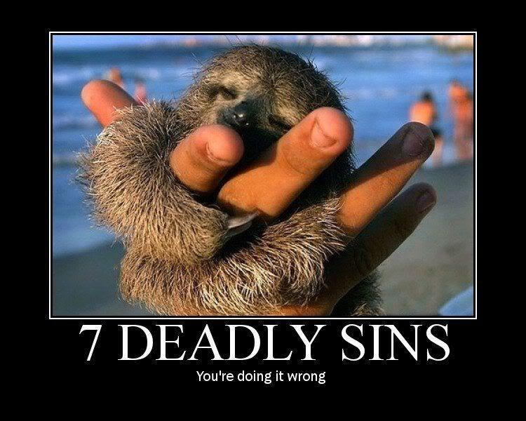 7 deadly sins. You're doing it wrong Picture Quote #1