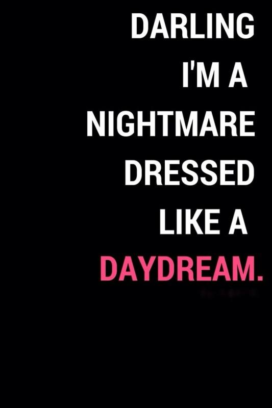 Darling, I'm a nightmare dressed like a daydream Picture Quote #2