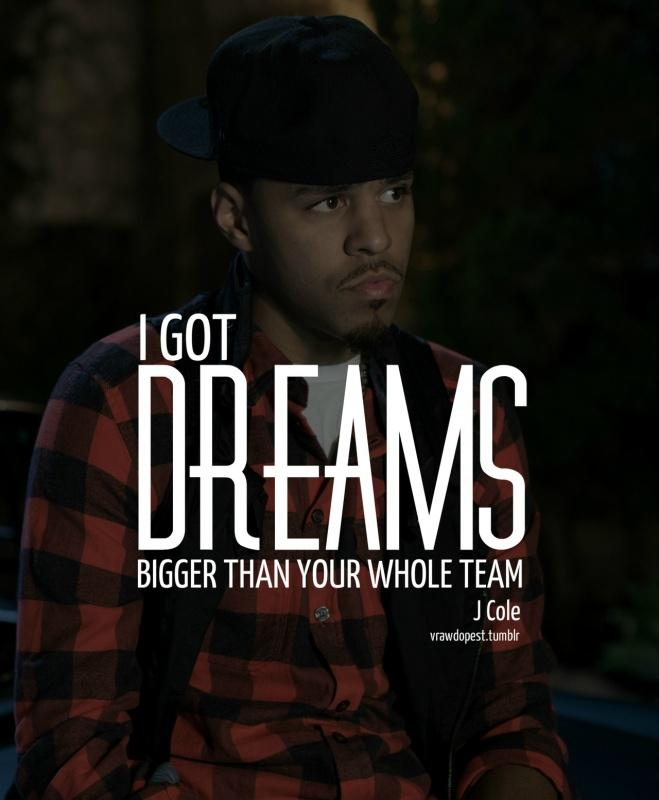 I got dreams bigger than your whole team Picture Quote #1