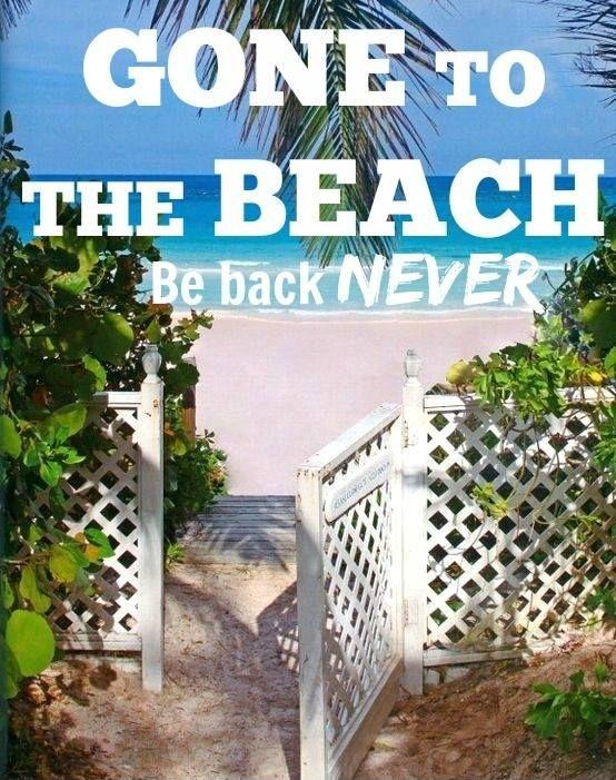 Gone to the beach. Be back never Picture Quote #1