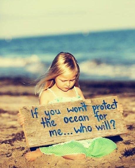 If you won't protect the ocean for me.. who will? Picture Quote #1