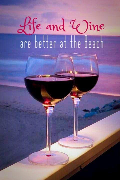 Life and wine are better at the beach Picture Quote #1