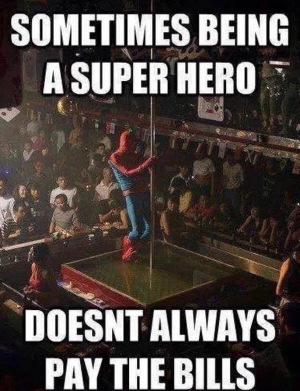 Sometimes being a super hero doesn't always pay the bills Picture Quote #1