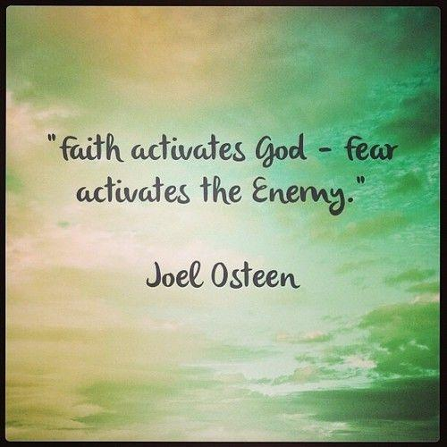 Faith activates God - Fear activates the Enemy Picture Quote #1