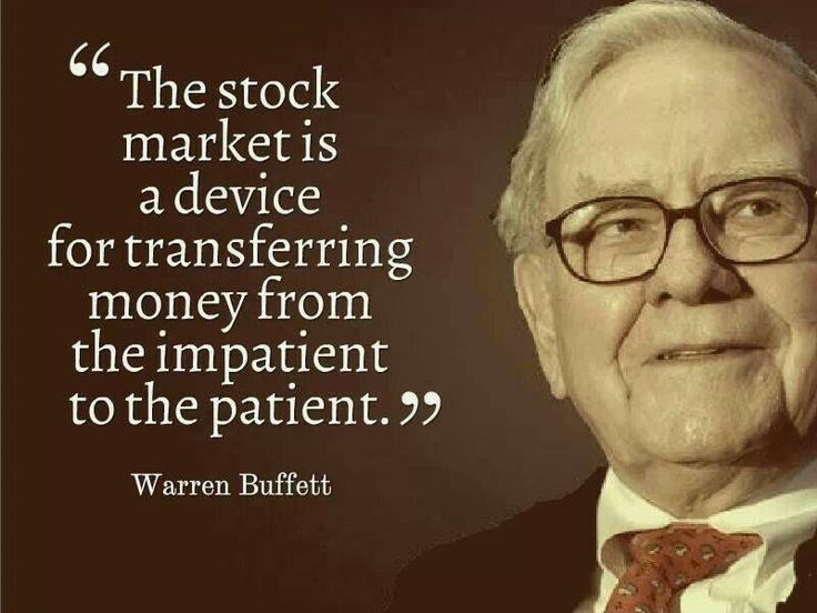 The stock market is a device for transferring money from the impatient to the patient Picture Quote #1