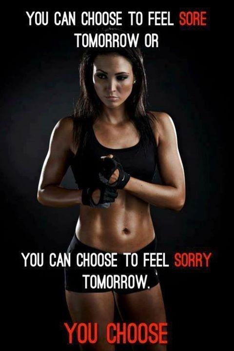 You can choose to feel sore tomorrow or you can choose to feel sorry tomorrow. You choose Picture Quote #1