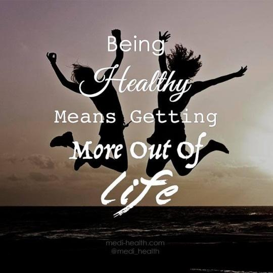 Being healthy means getting more out of life Picture Quote #1