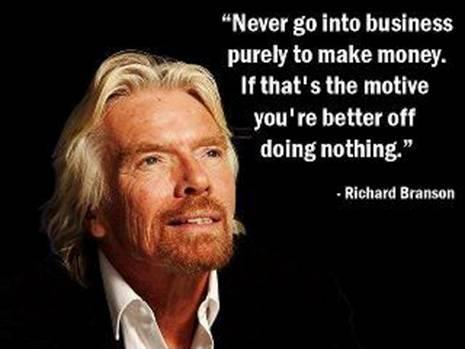 Never go into business purely to make money. If that's the motive you're better off doing nothing Picture Quote #1