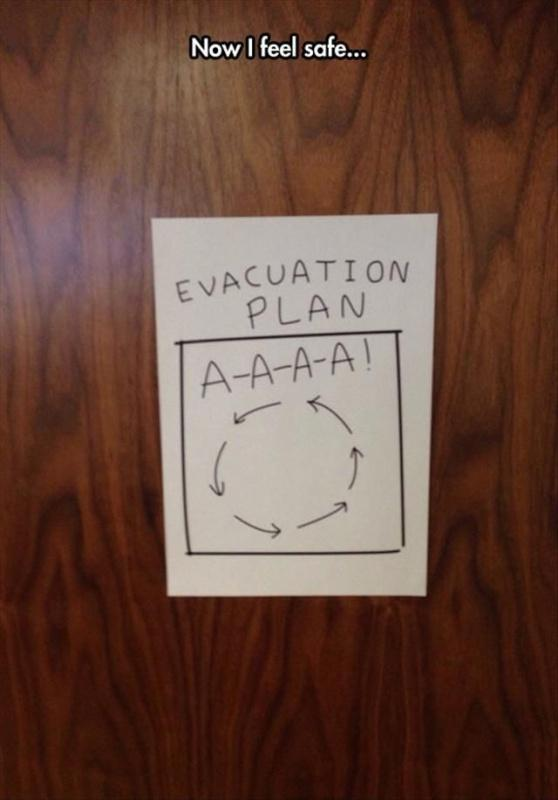 Evacuation plan. Now I feel safe Picture Quote #1