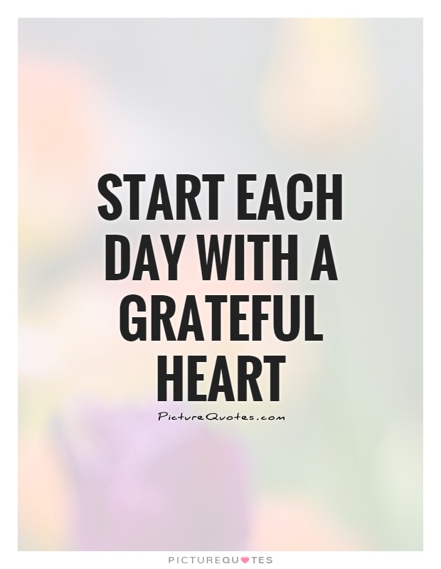 Start each day with a grateful heart Picture Quote #1