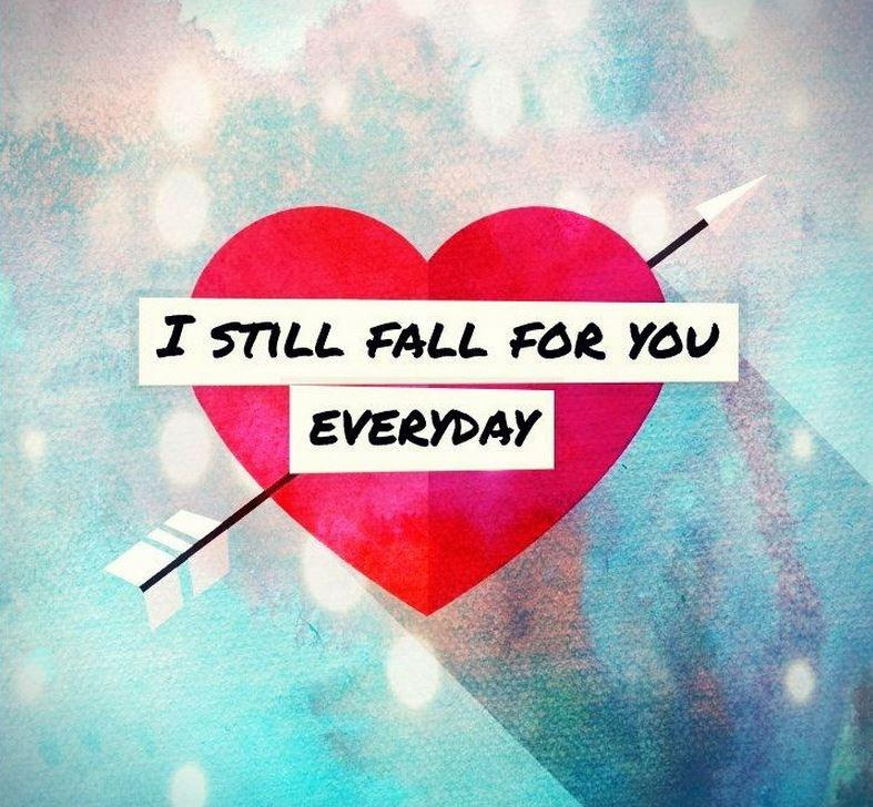 I still fall for you everyday Picture Quote #1