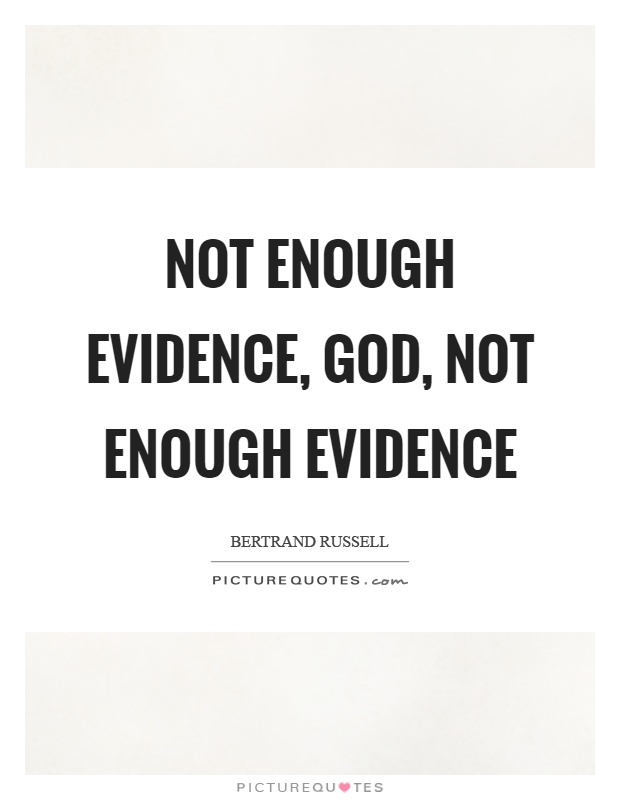 Not enough evidence, God, not enough evidence Picture Quote #1