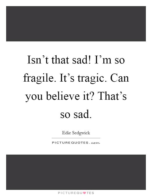 im so sad quotes