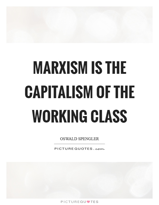 Marxism is the capitalism of the working class Picture Quote #1