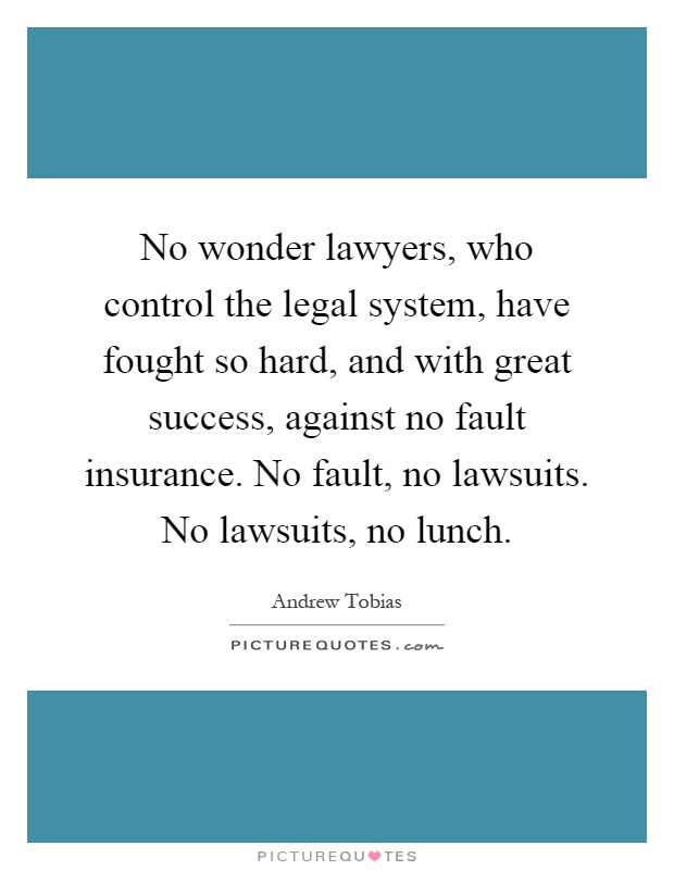 No wonder lawyers who control the legal system have fought so hard