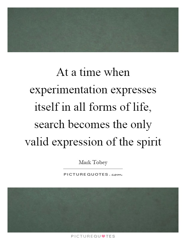 At a time when experimentation expresses itself in all ...