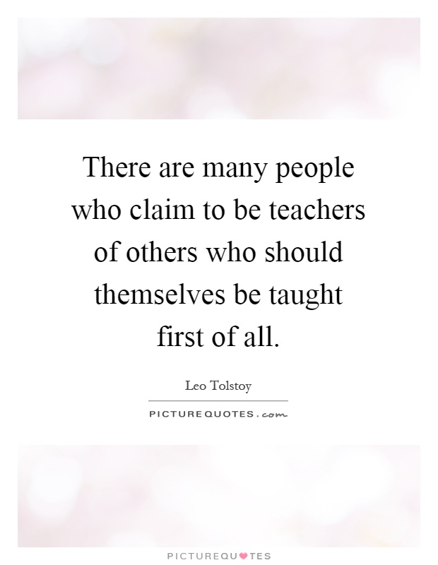 There are many people who claim to be teachers of others who should themselves be taught first of all Picture Quote #1