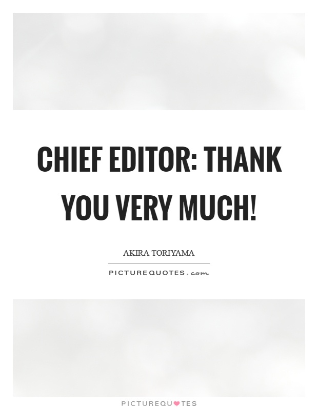 chief editor thank you very much picture quotes