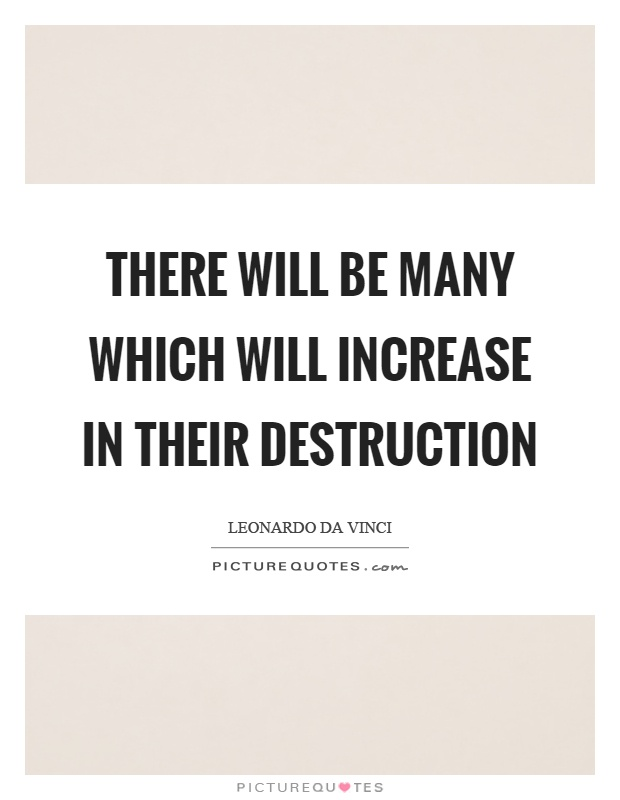 There will be many which will increase in their destruction Picture Quote #1