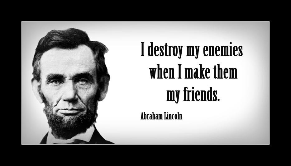Picture Abraham Lincoln Quote About Enemy: Abraham Lincoln Quotes & Sayings (696 Quotations)