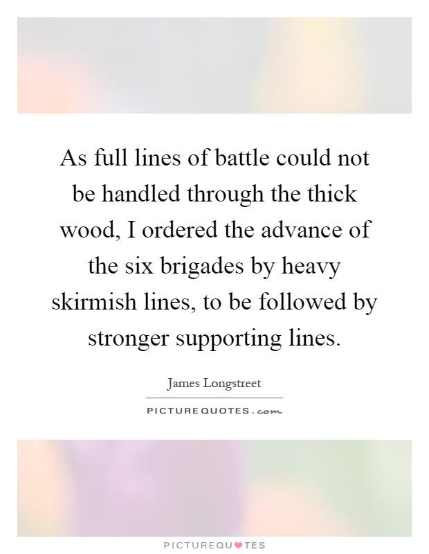 James Longstreet Quotes Sayings 16 Quotations