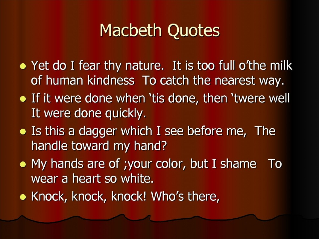 "macbeth importance of ambition Macbeth, i was told at school, is a play about ""ambition"" that word alone was  enough to draw me in, because back then, it seemed to me that."