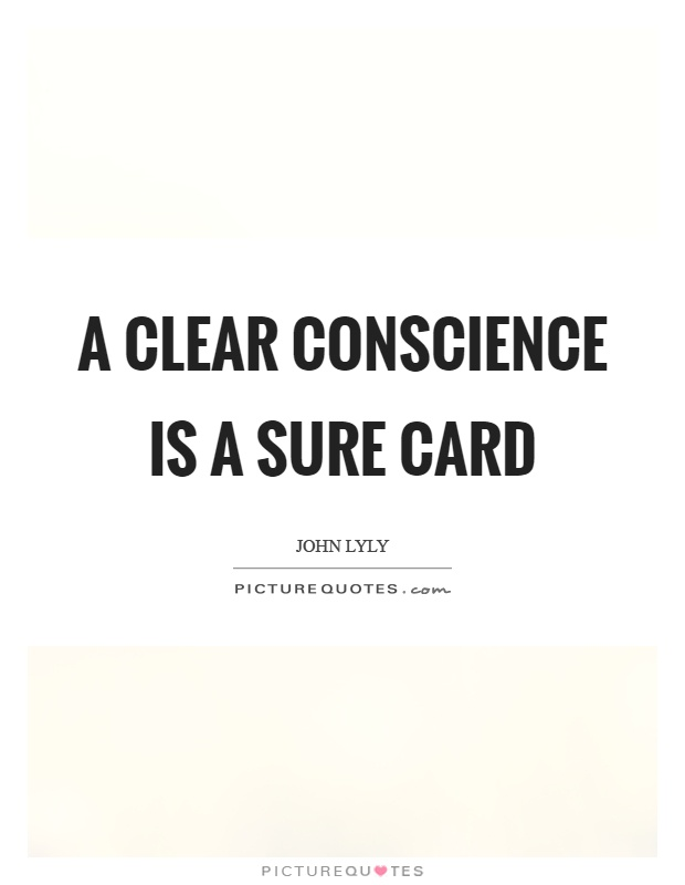 A clear conscience is a sure card Picture Quote #1