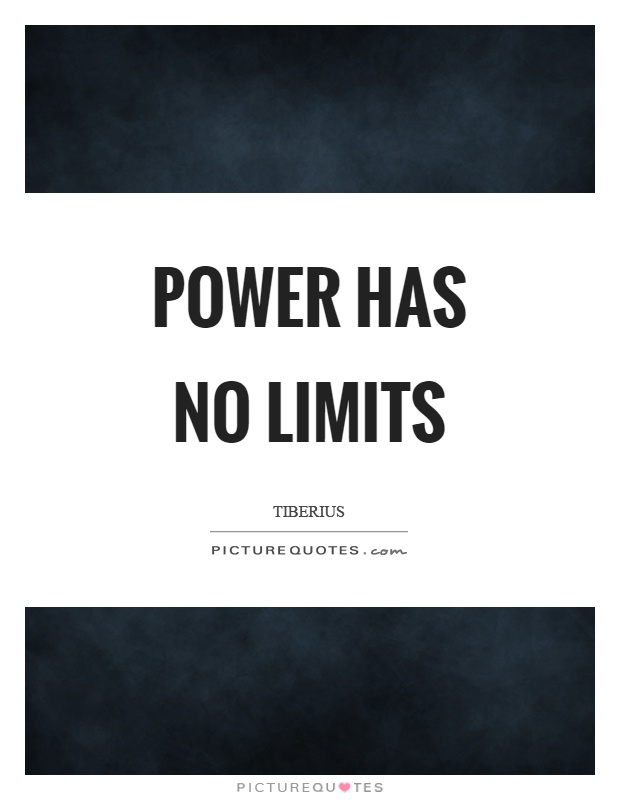 Power has no limits Picture Quote #1
