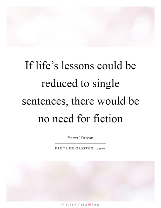 1 Sentence Quotes About Love : ... single sentences, there would be no need for fiction Picture Quote #1