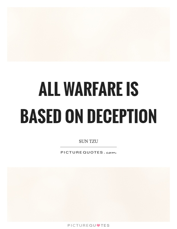 All warfare is based on deception Picture Quote #1