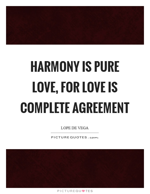 Harmony Is Pure Love For Love Is Complete Agreement Picture Quotes