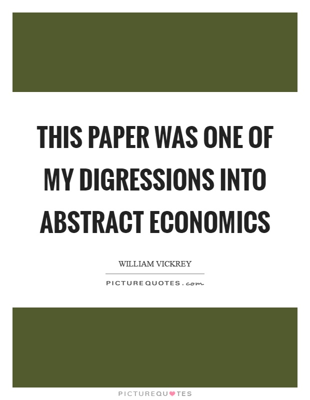 This paper was one of my digressions into abstract economics Picture Quote #1