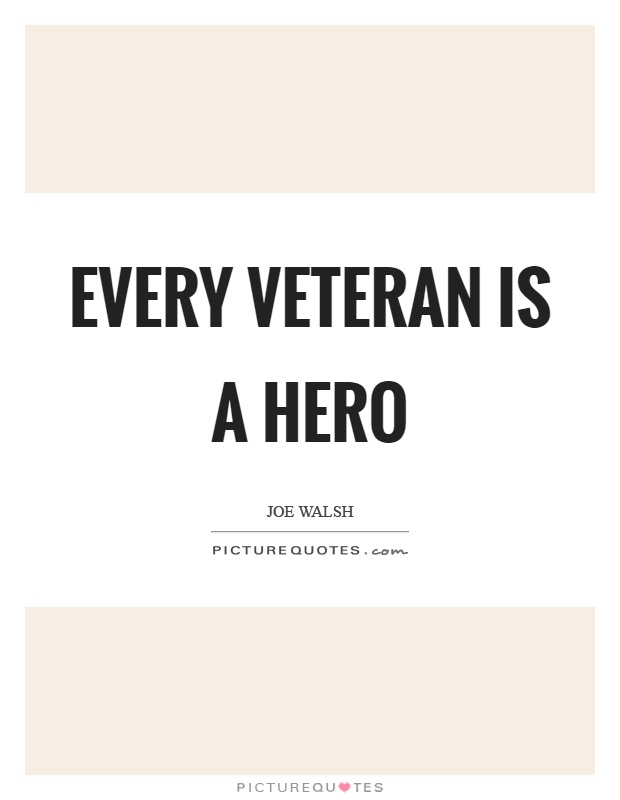 Every veteran is a hero Picture Quote #1