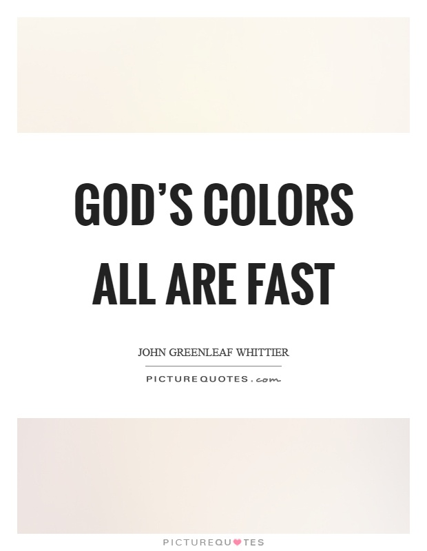God's colors all are fast Picture Quote #1
