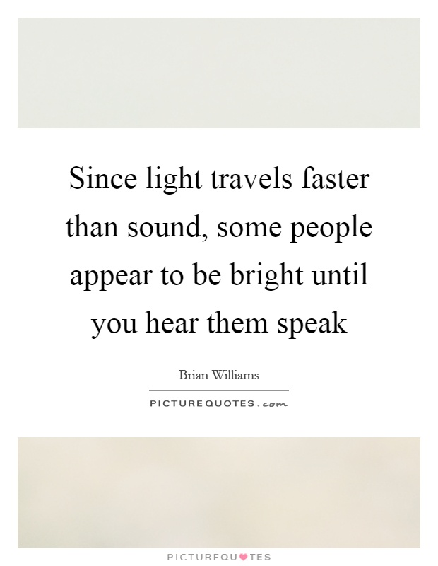 What travels faster: light or sound?