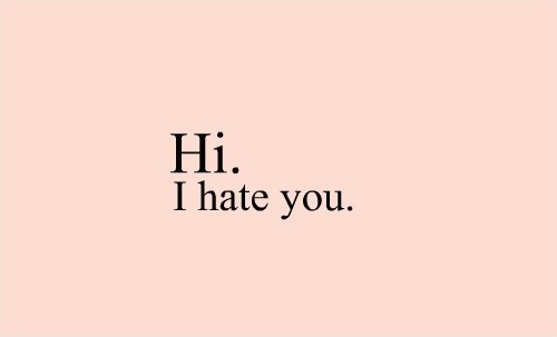 I Hate You Quote Picture Quote #1