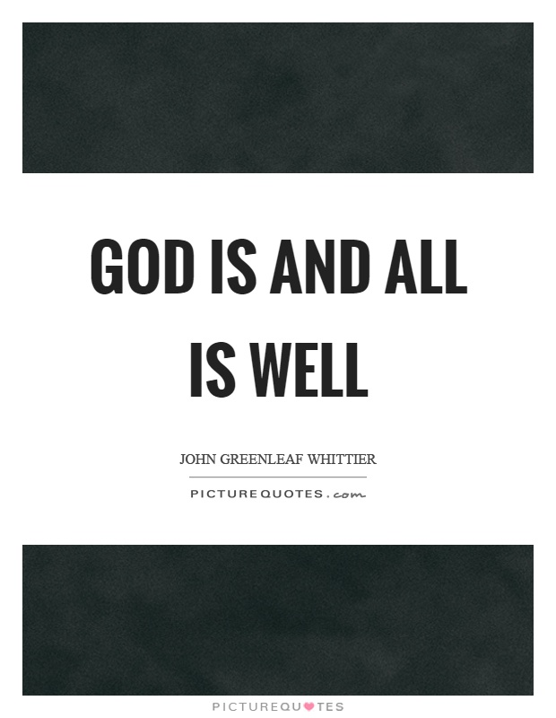 God is and all is well Picture Quote #1