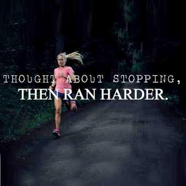 Thought about stopping, then ran harder Picture Quote #1