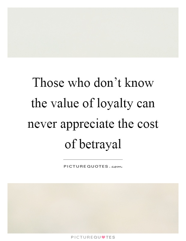 The Value of Loyalty