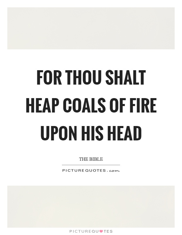 Heaping coals of fire on head meaning