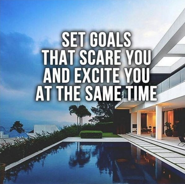 Set goals that scare you and excite you at the same time Picture Quote #1