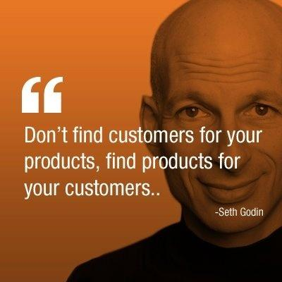 Don't find customers for your products, find products for your customers Picture Quote #1