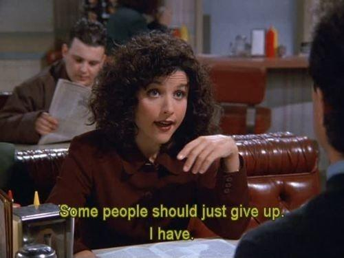 Seinfeld Quotes Mesmerizing Some People Should Just Give Upi Have  Picture Quotes