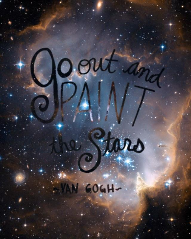 Go out and paint the stars Picture Quote #1